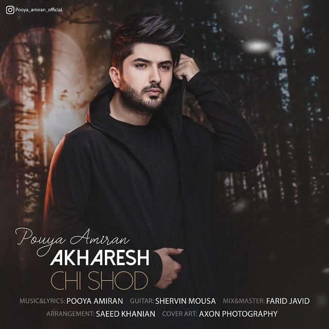 Pooya Amiran – Akharesh Chi Shod