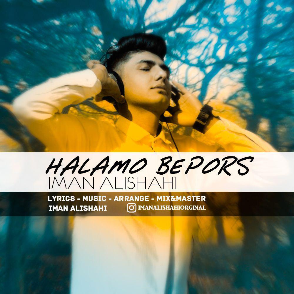 Iman Alishahi – Halamo Bepors