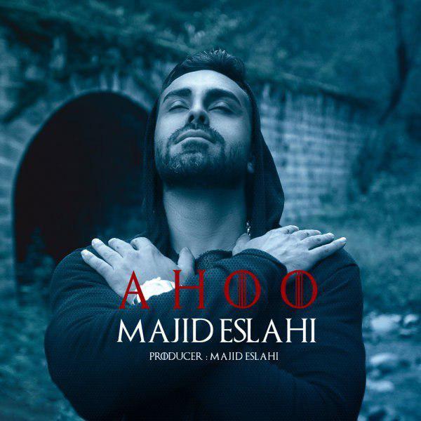 Majid Eslahi – Ahoo