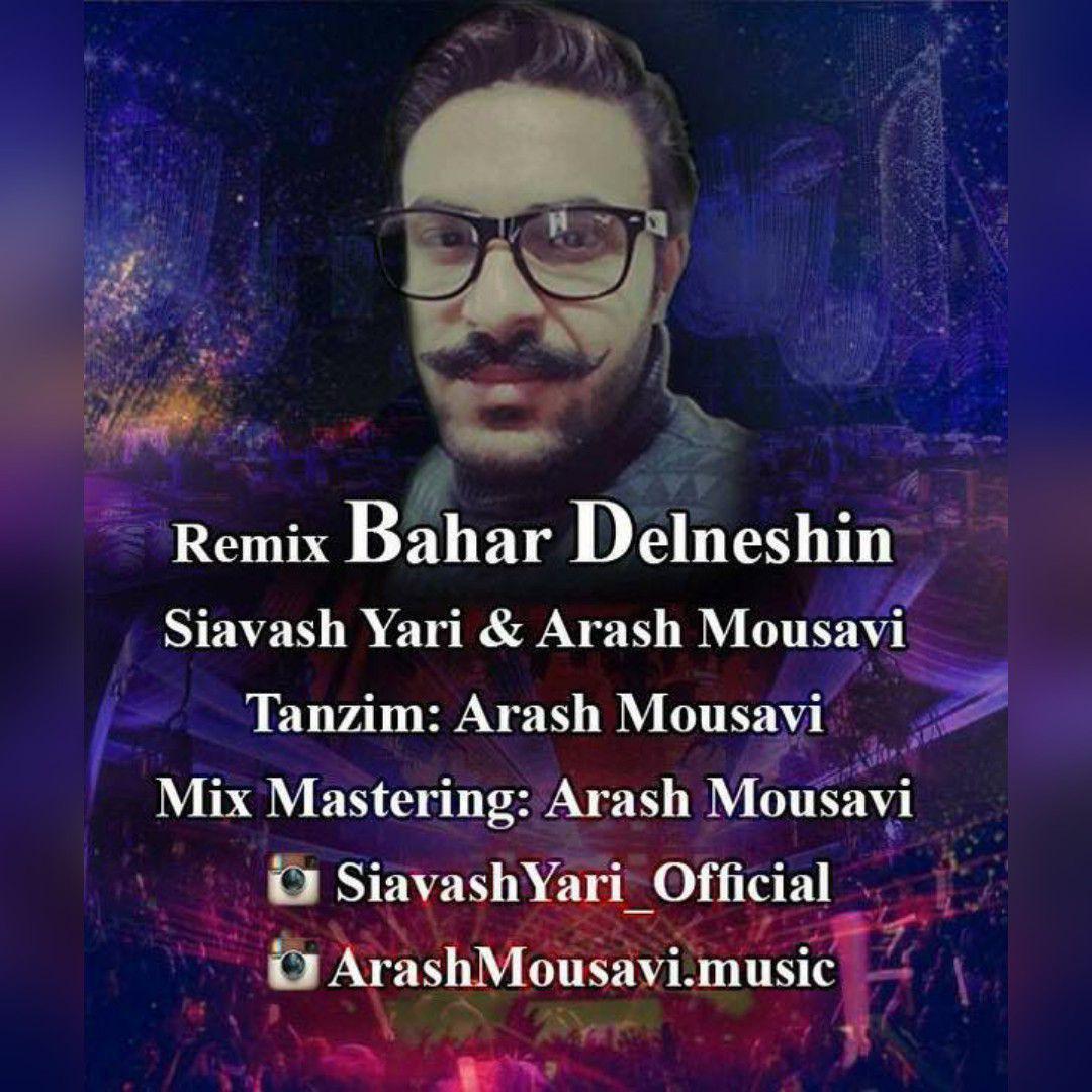 Siavash Yari & Arash Mousavi – Bahar Delneshin (Remix)