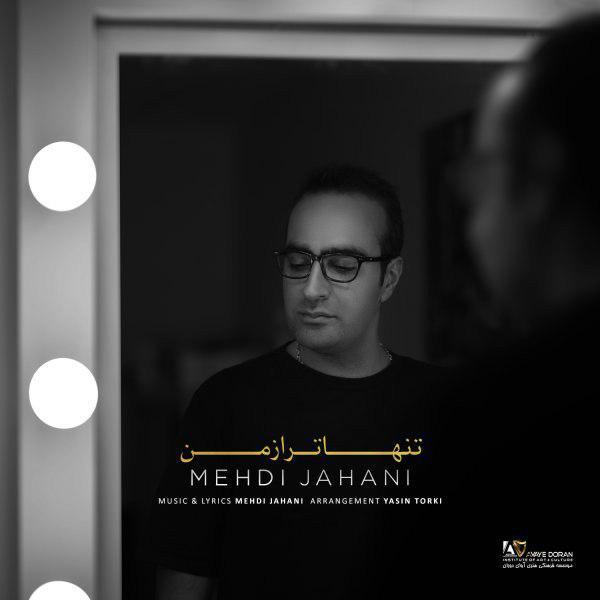 Mehdi Jahani – Tanha Tar Az Man
