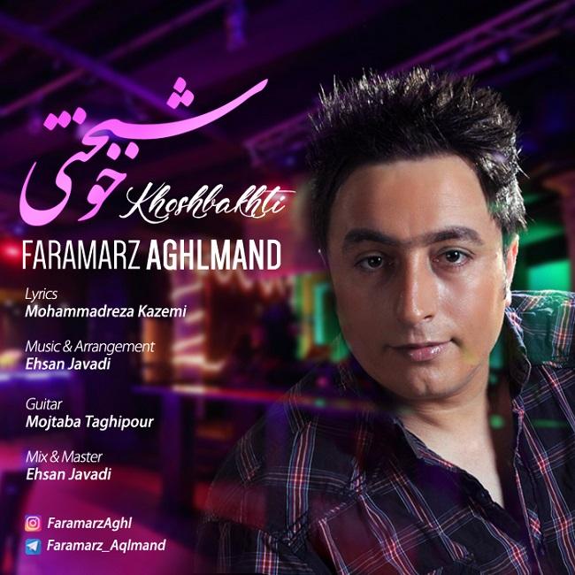 Faramarz Aghlmand – Khoshbakhti