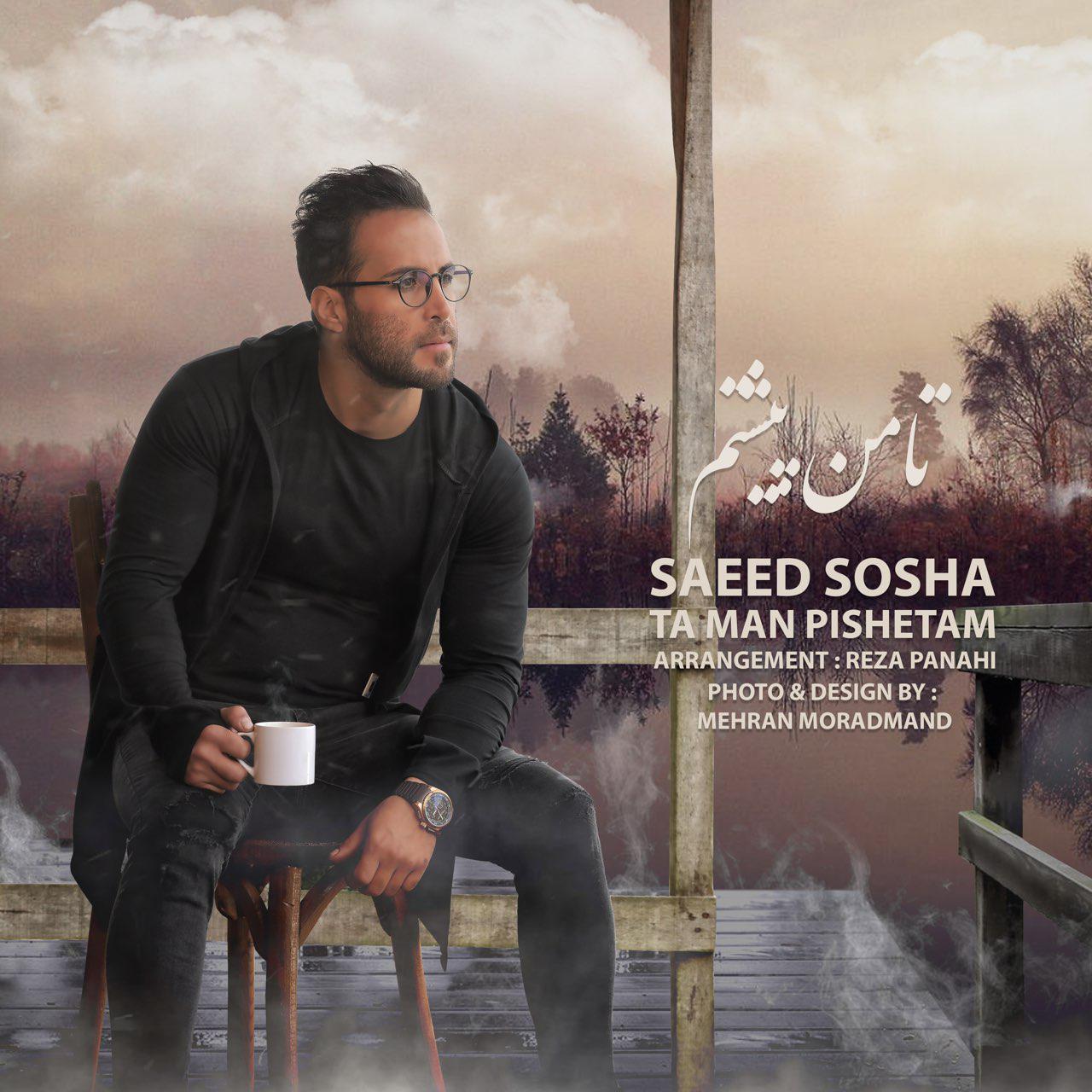 Saeed Sosha – Ta Man Pishetam