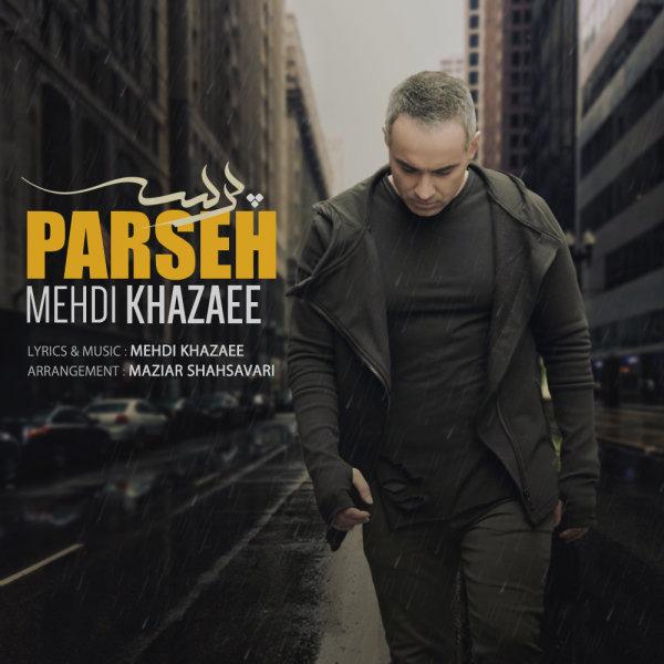 Mehdi Khazaee – Parseh