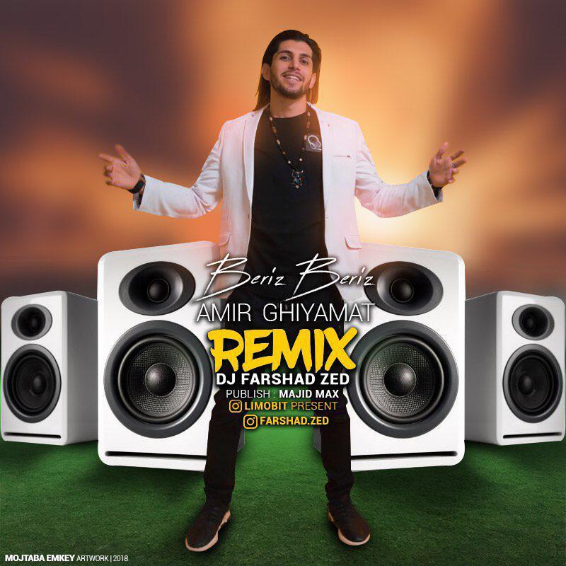 Amir Ghiyamat – Beriz Beriz (Remix Dj Farshad Zed)