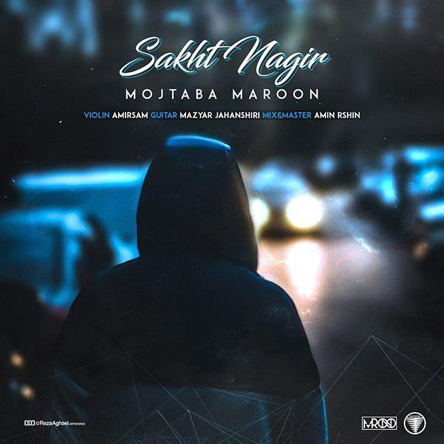 Mojtaba Maroon – Sakht Nagir