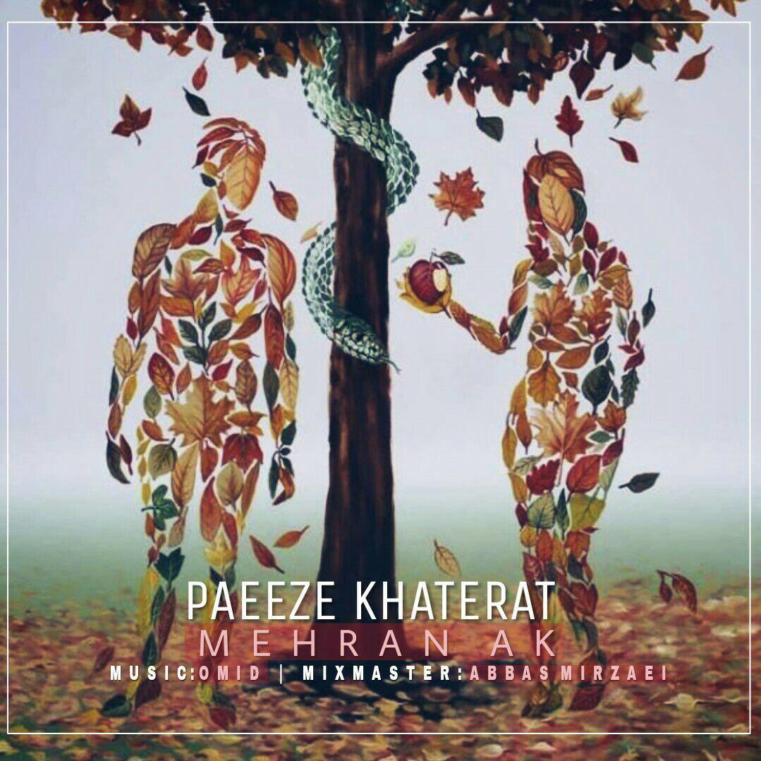 Mehran AK – Paeeze Khaterat