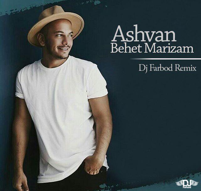 Ashvan – Behet Marizam (Dj Farbod Remix)