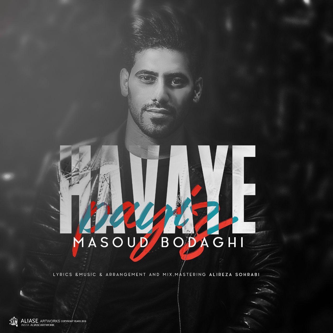 Masoud Bodaghi – Havaye Paeiz
