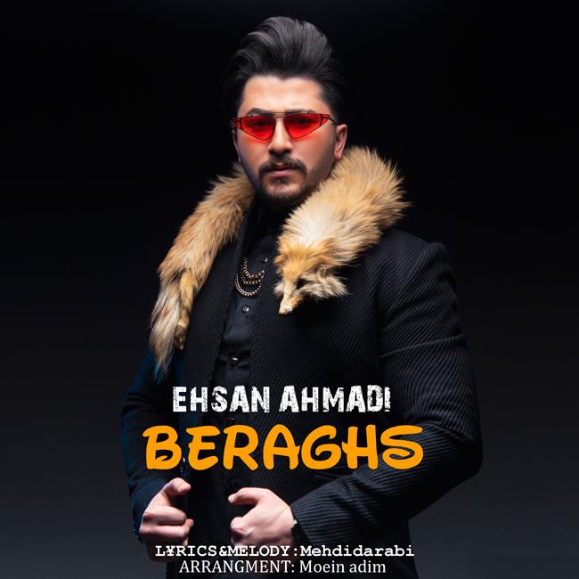 Ehsan Ahmadi – Beraghs