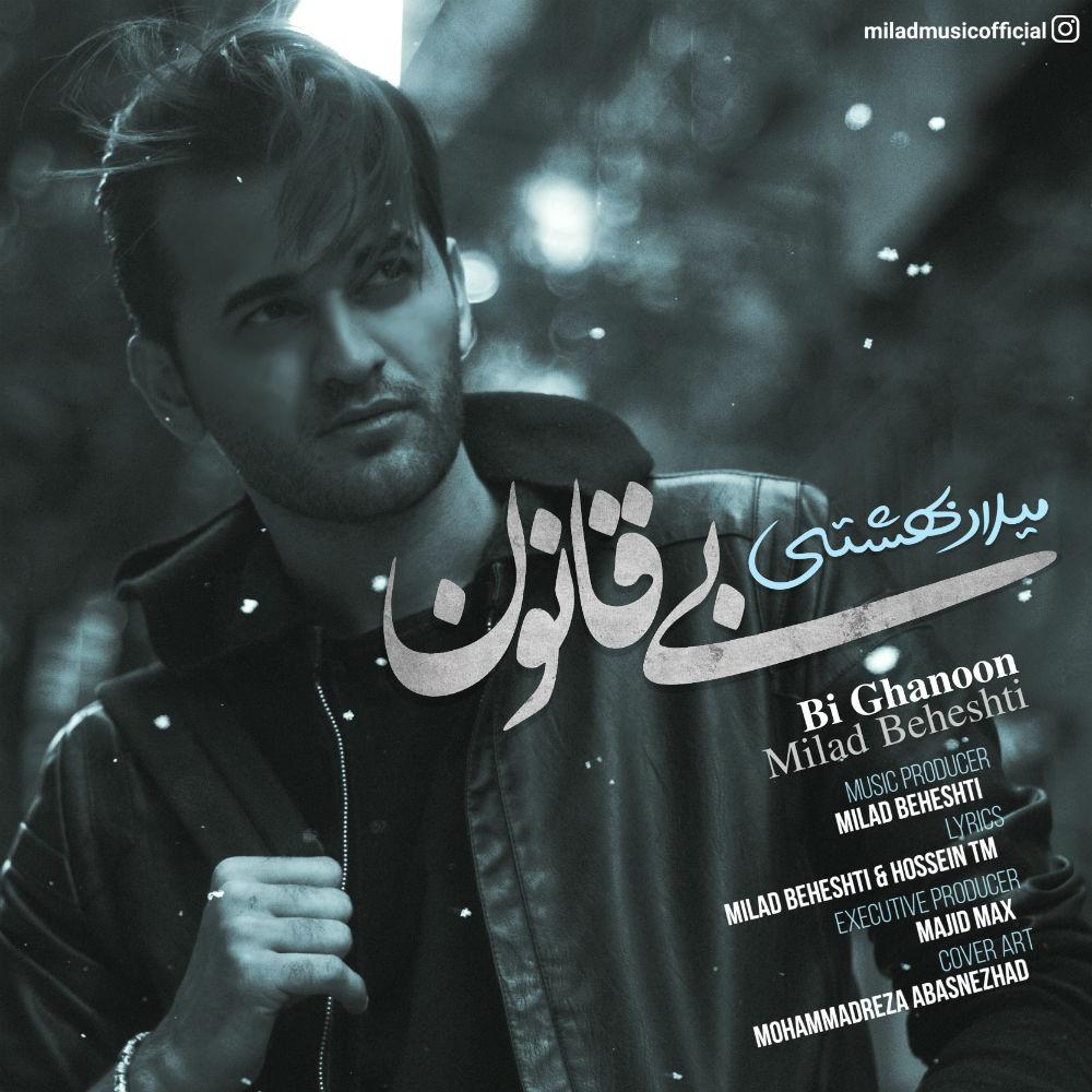 Milad Beheshti – Bi Ghanoon