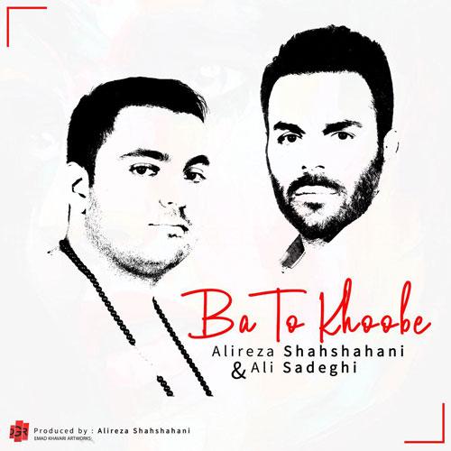Alireza Shahshahani and Ali Sadeghi – Ba To Khoobe