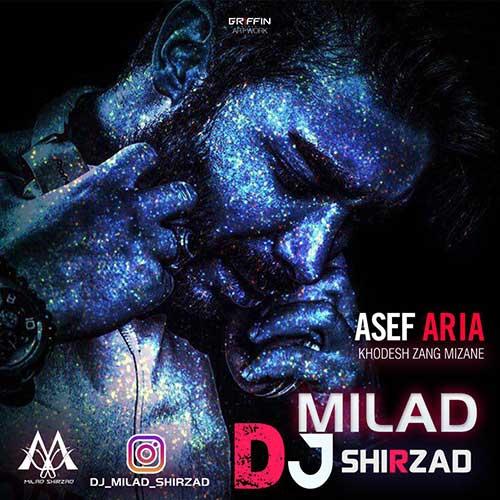 Asef aria – Khodesh Zang Mizane (DJ Milad Shirzad Remix)