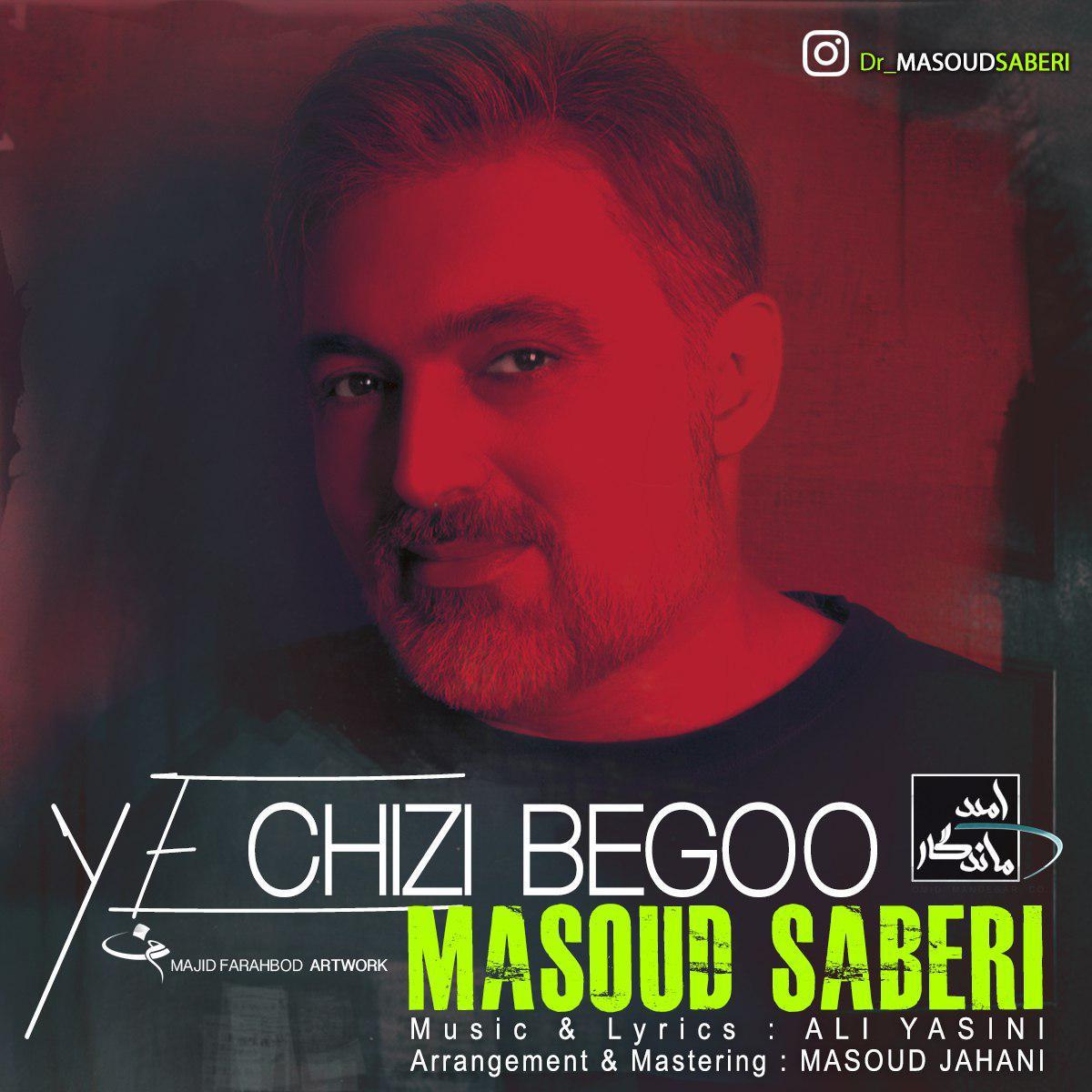 Masoud Saberi – Ye Chizi Begoo