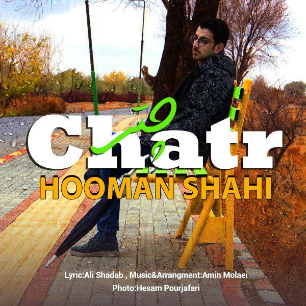 Hooman Shahi – Chatr