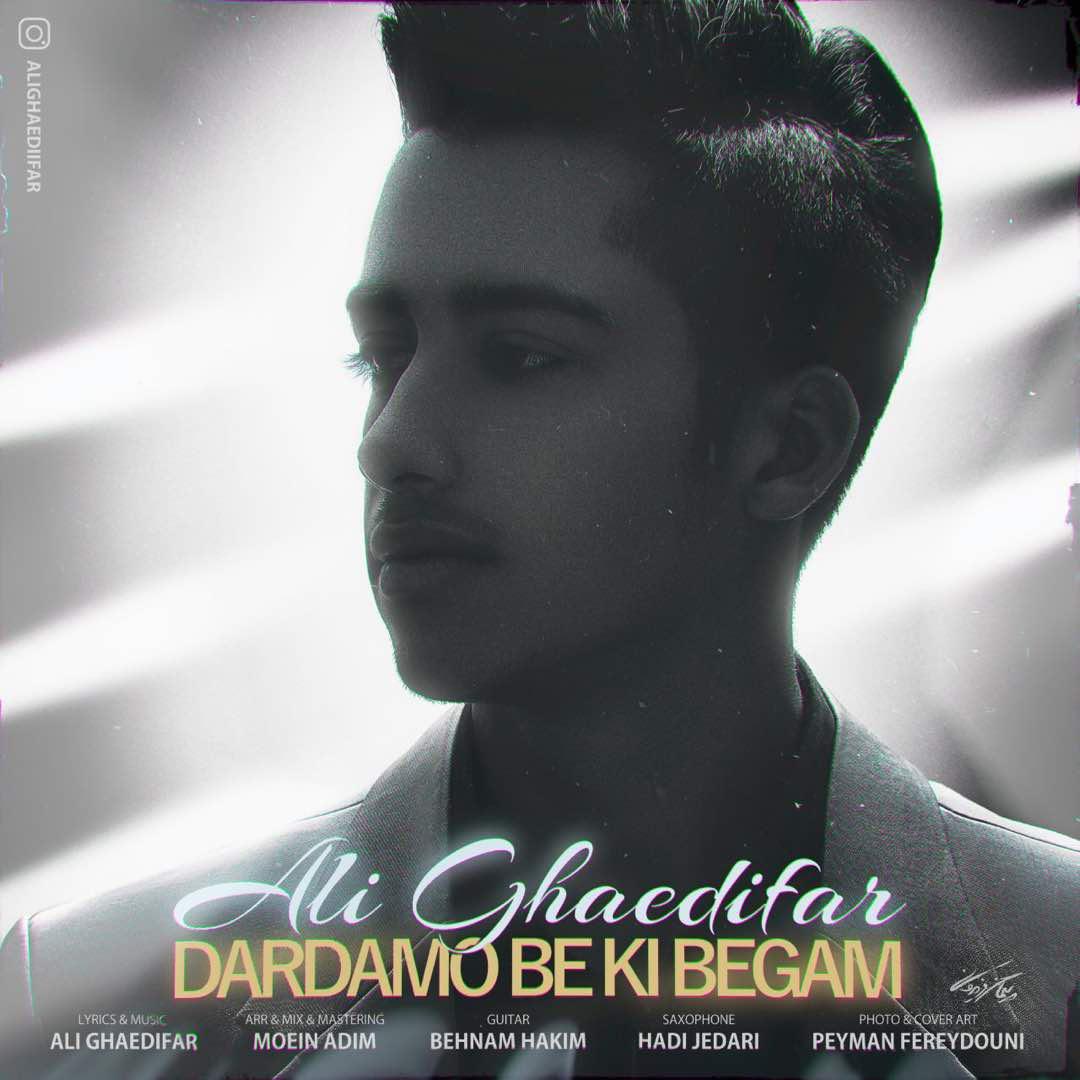 Ali Ghaedifar – Dardamo Be Ki Begam