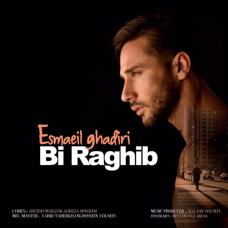 Esmaeil Ghadiri – Bi Raghib