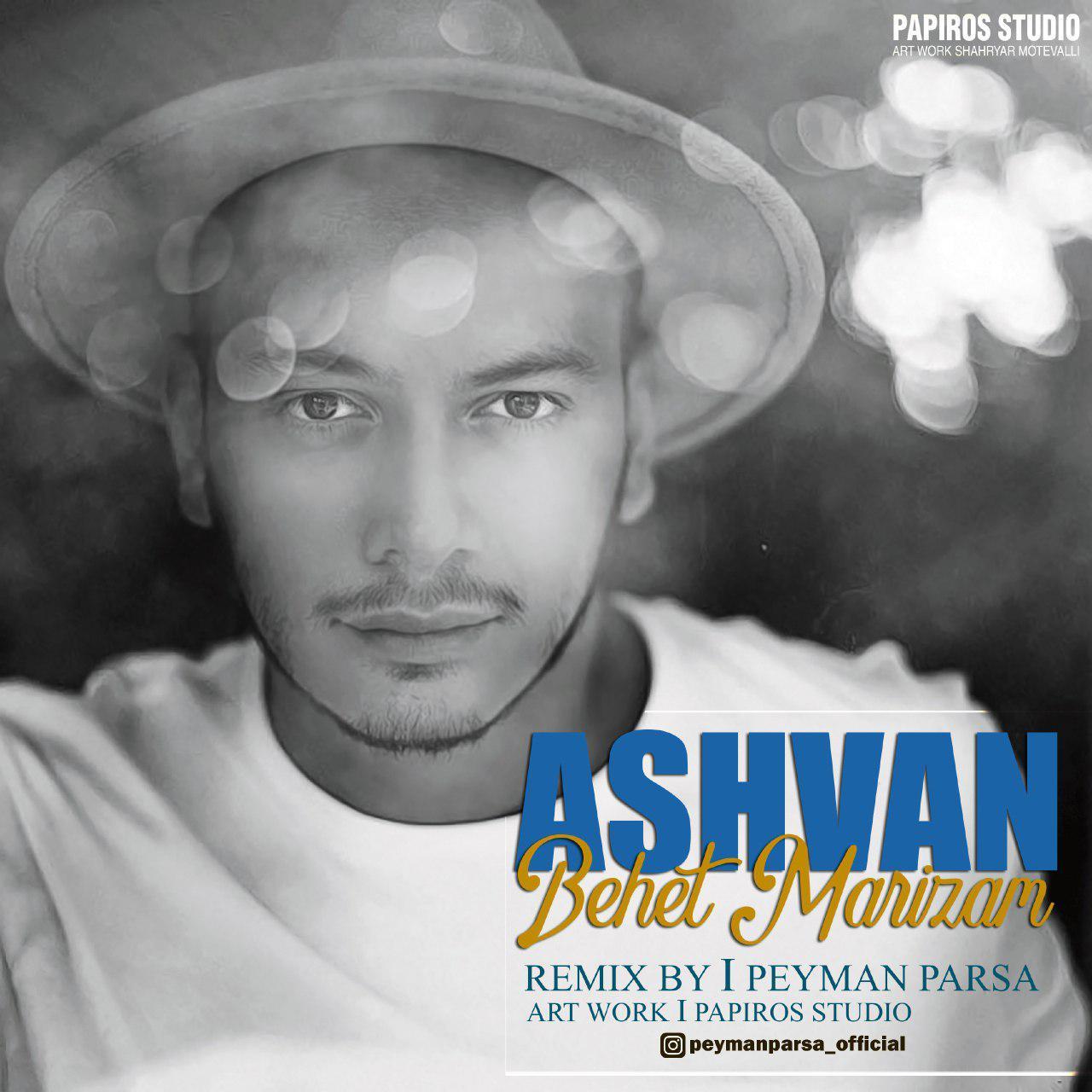 Ashvan – Behet Marizam (Peyman Parsa Remix)