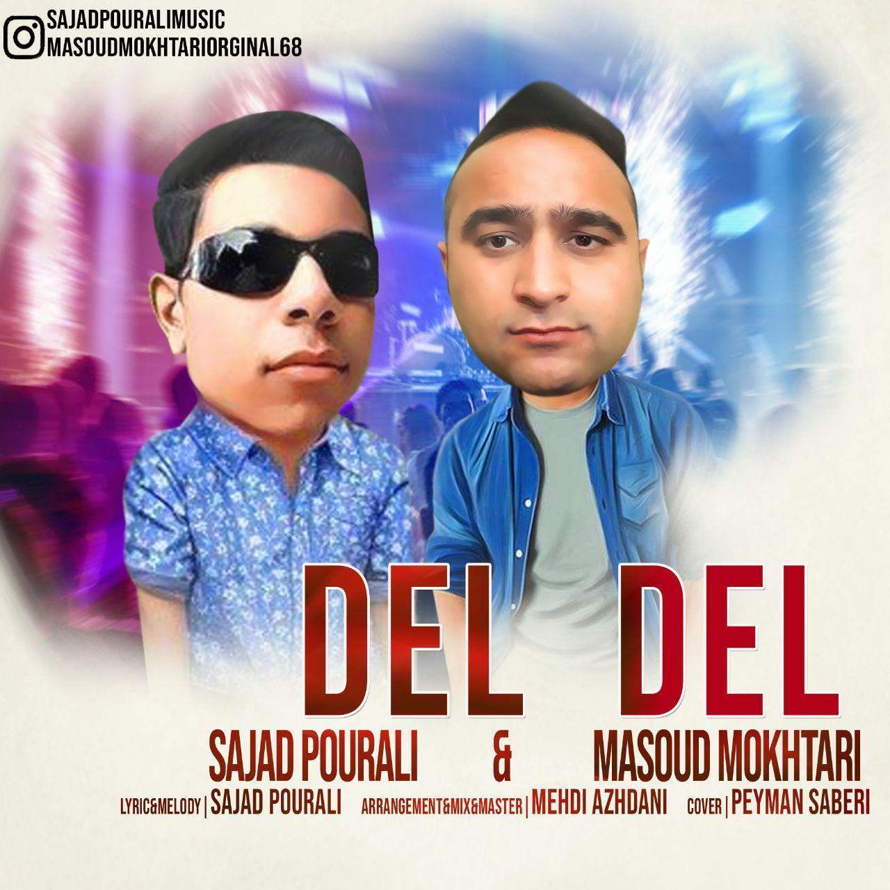 Sajad Pourali - Del Del Music | آهنگ سجاد پورعلی و مسعود مختاری - دل دل
