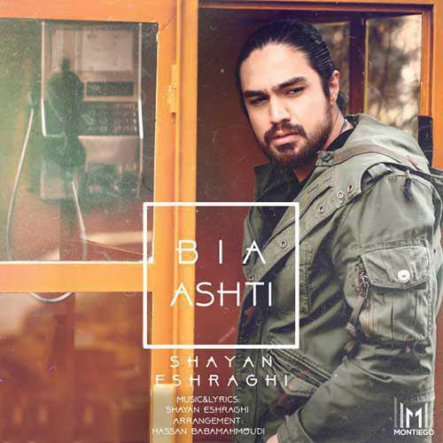 Shayan Eshraghi – Bia Ashti
