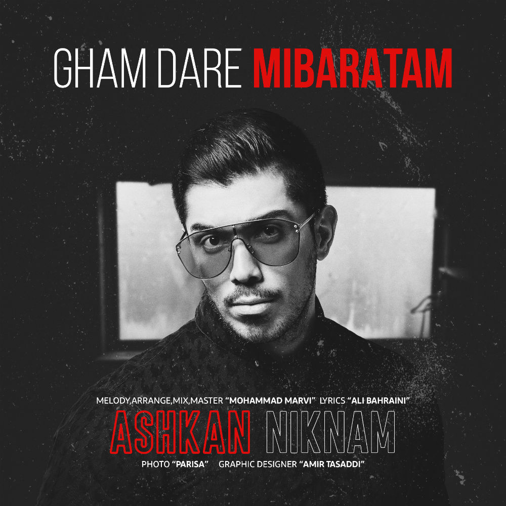 Ashkan Niknam – Gham Dare Mibaratam