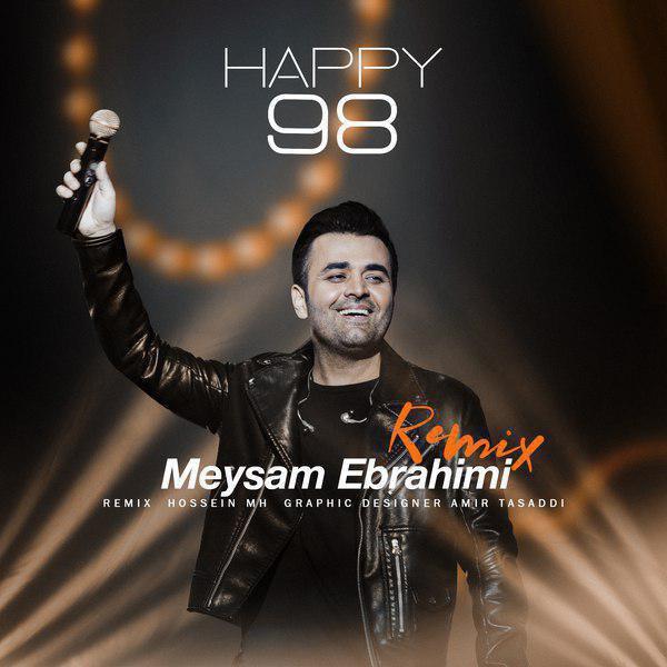 Meysam Ebrahimi - Happy 98 Music | آهنگ میثم ابراهیمی - Happy 98