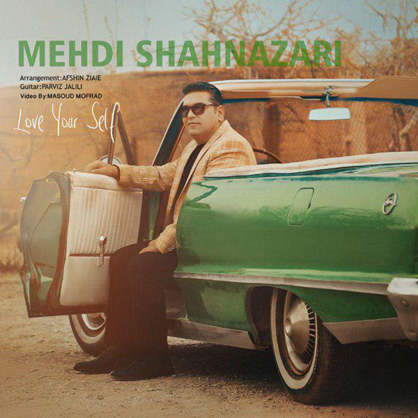 Mehdi Shahnazari - Love Your Self Music | آهنگ مهدی شاه نظری - Love Your Self