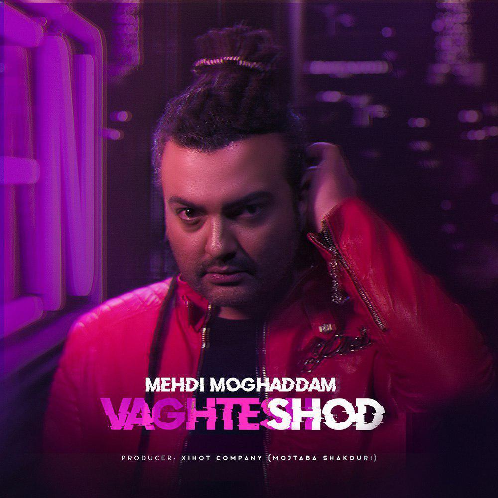 Mehdi Moghadam – Vaghtesh Shod