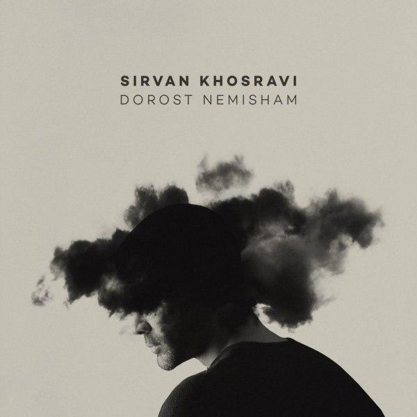 Sirvan Khosravi – Dorost Nemisham