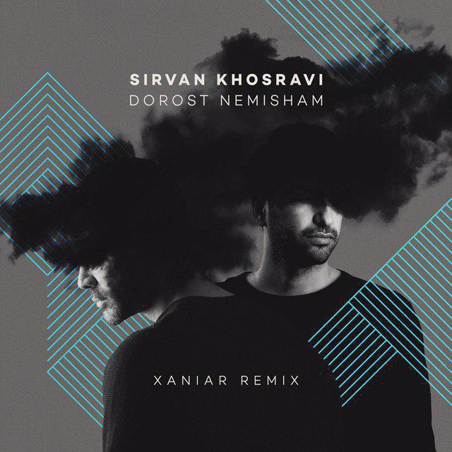 Sirvan Khosravi – Dorost Nemisham (Xaniar Remix)