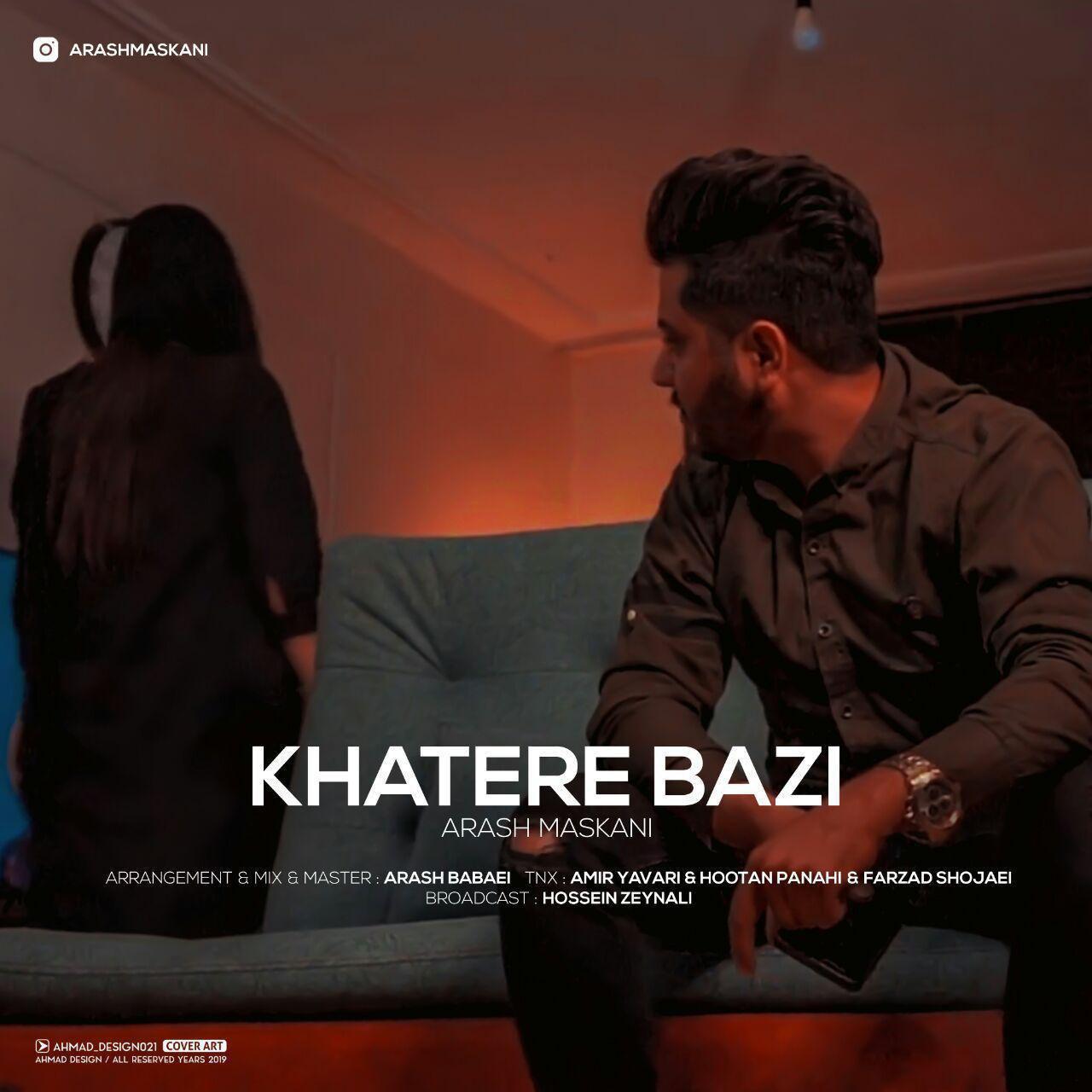 Arash Maskani – Khatereh Bazi