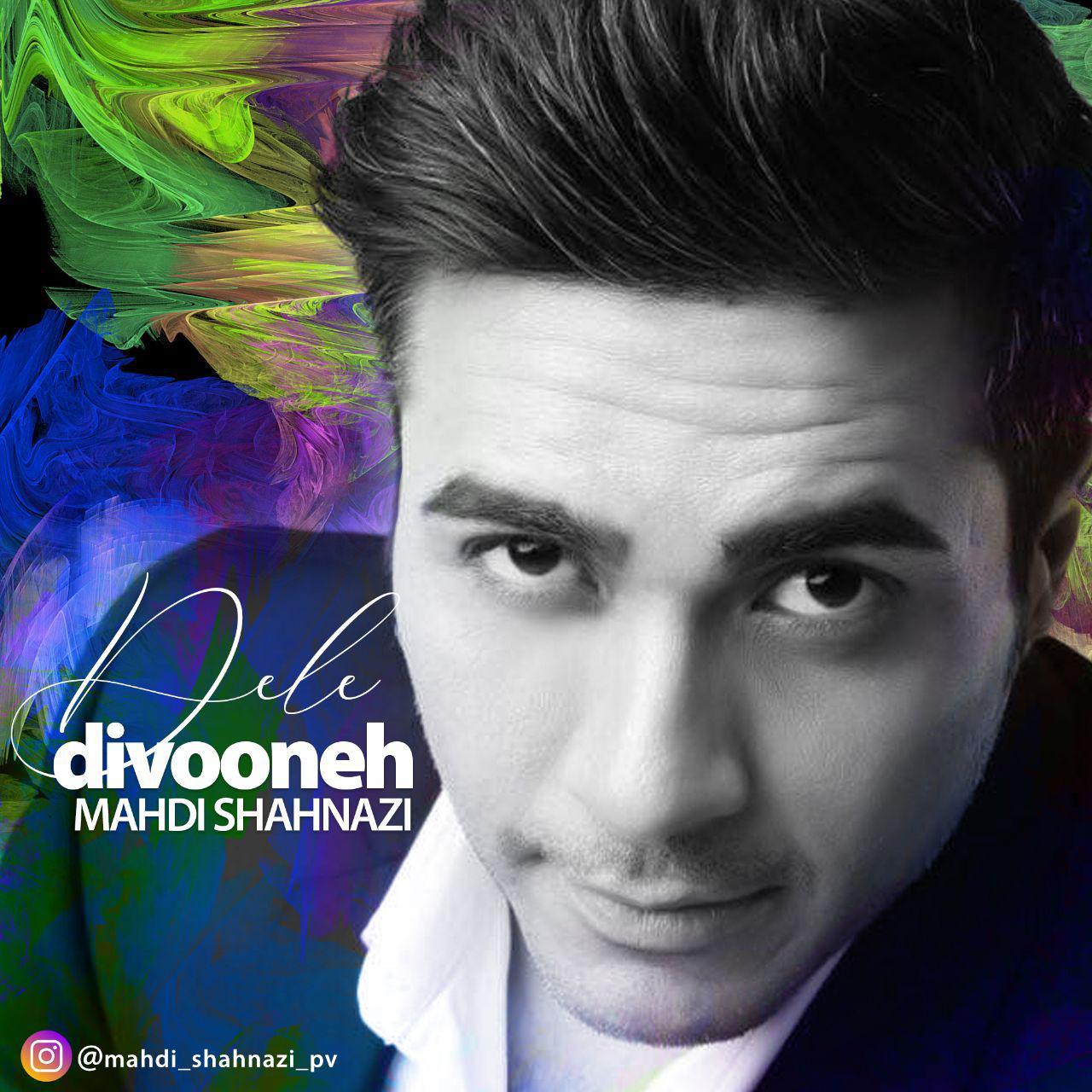 Mahdi Shahnazi – Dele Divooneh