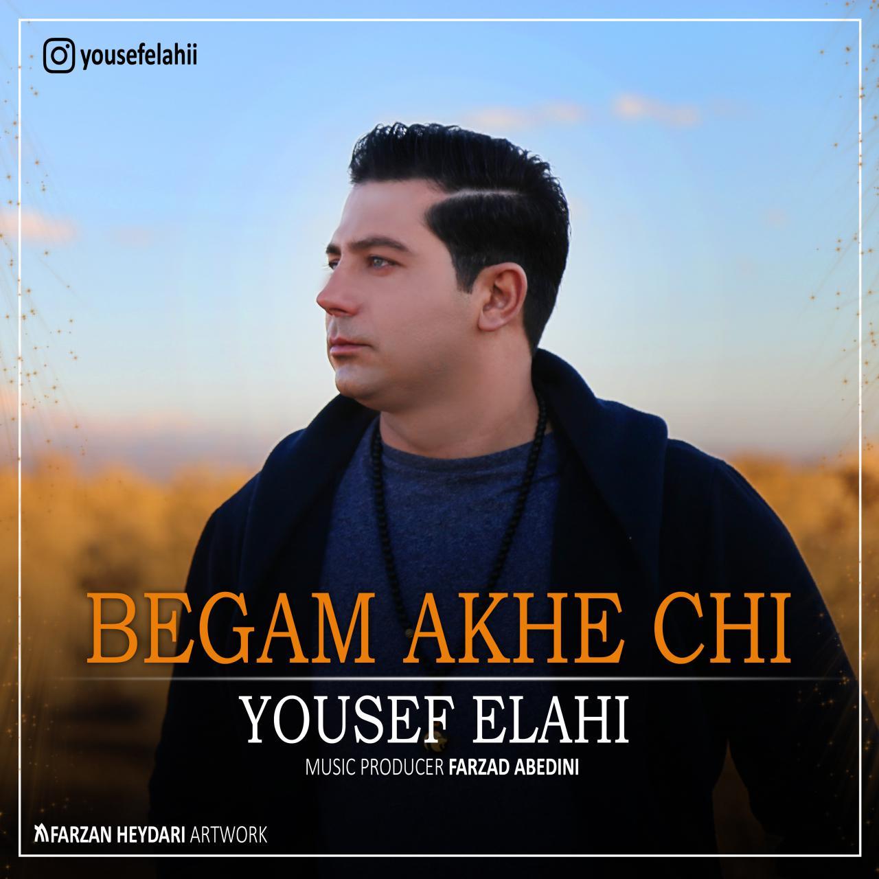 Yousef Elahi - Begam Akhe Chi Music | آهنگ  یوسف الهی - بگم آخه چی
