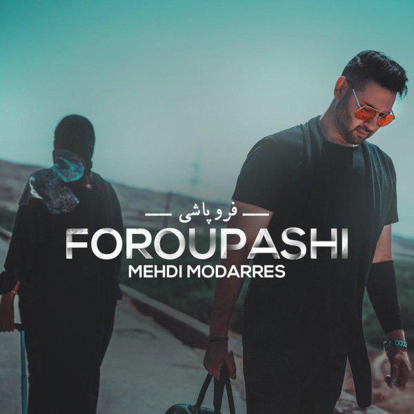 Mehdi Modarres – Foroupashi