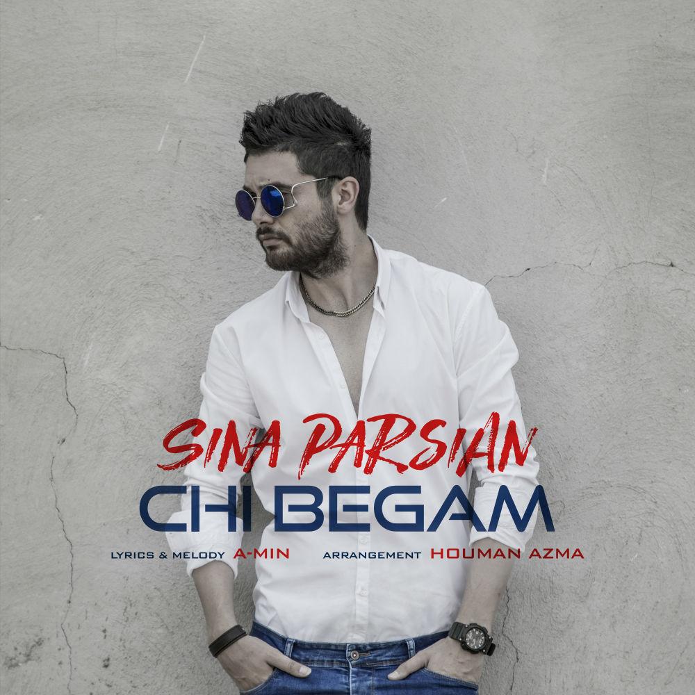 Sina Parsian - Chi Begam Music | آهنگ سینا پارسیان - چی بگم