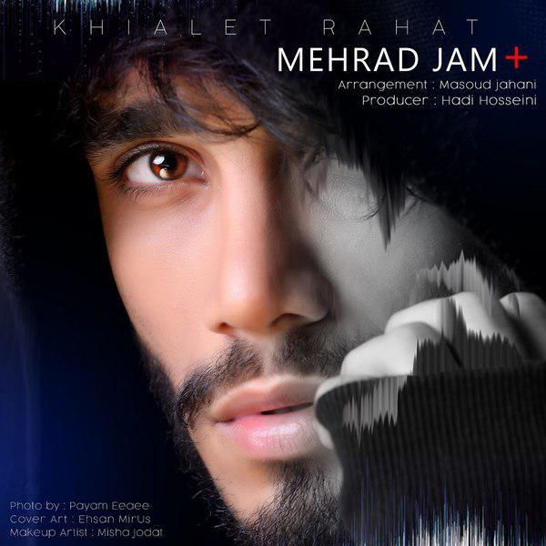 Mehraad Jam – Khialet Rahat