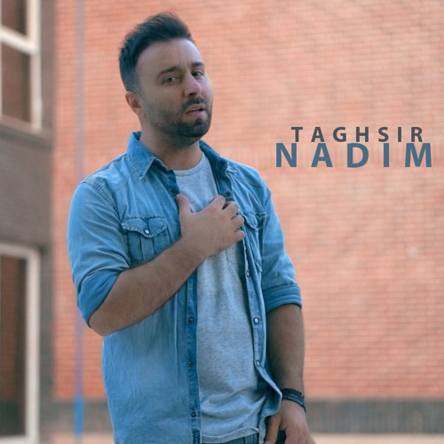 Nadim – Taghsir