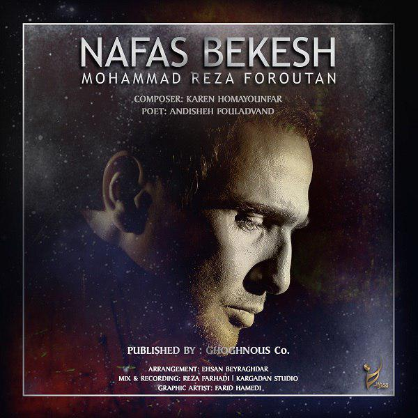 Mohammadreza Foroutan – Nafas Bekesh