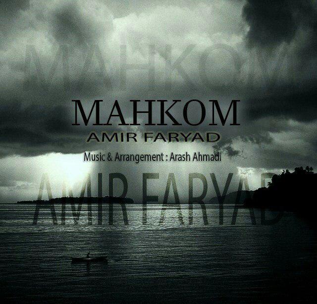 Amir Faryad – Mahkum