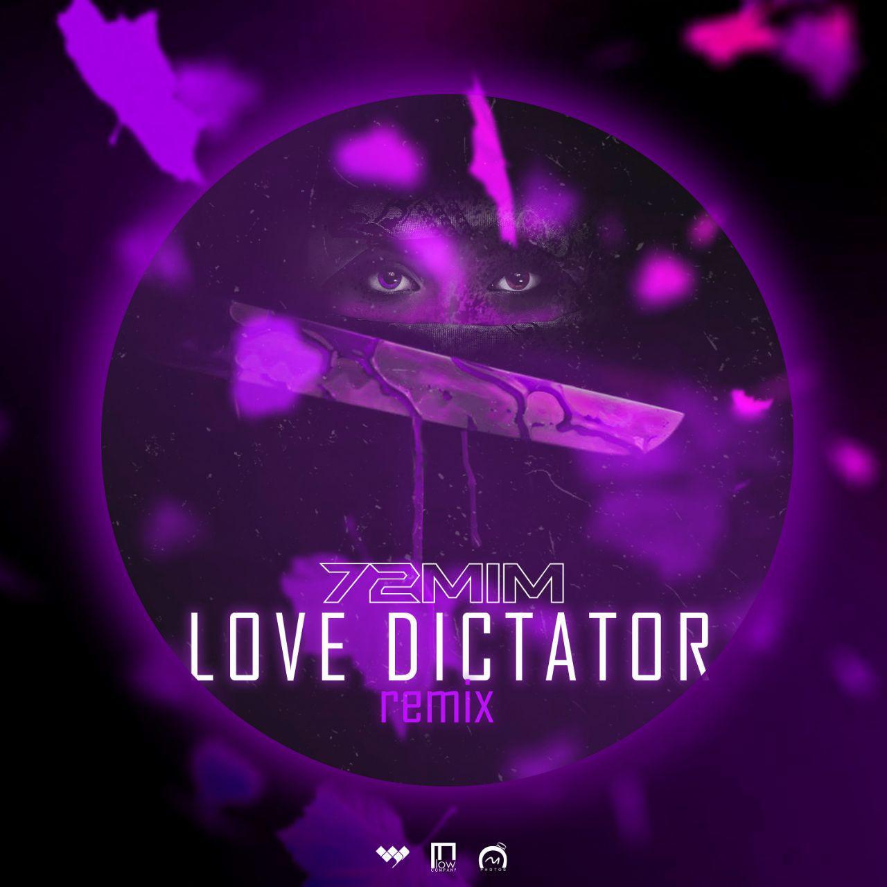 72Mim – Love Dictator (Remix)