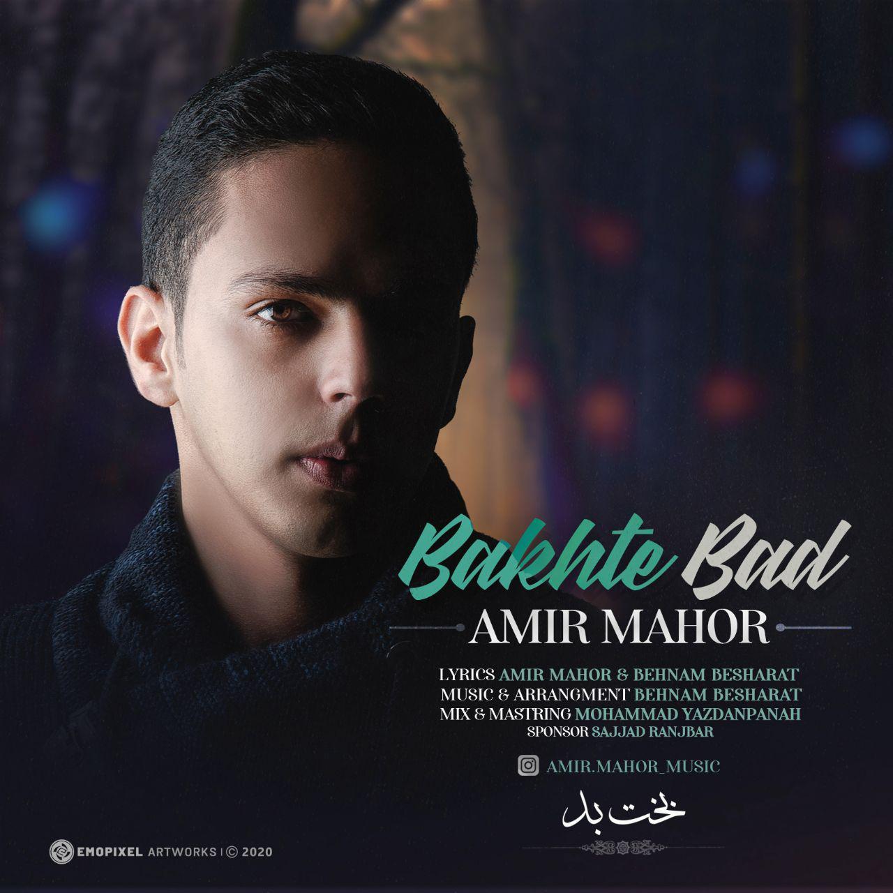 Amir Mahor – Bakhte Bad
