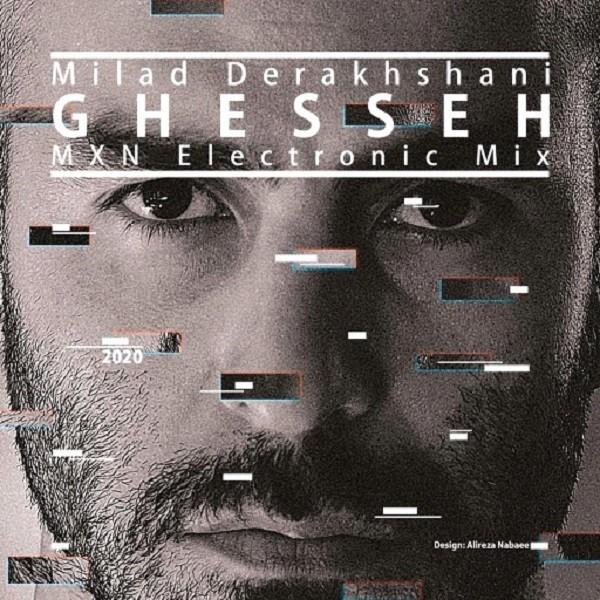 Milad Derakhshani - Ghesseh - دانلود آهنگ میلاد درخشانی به نام قصه