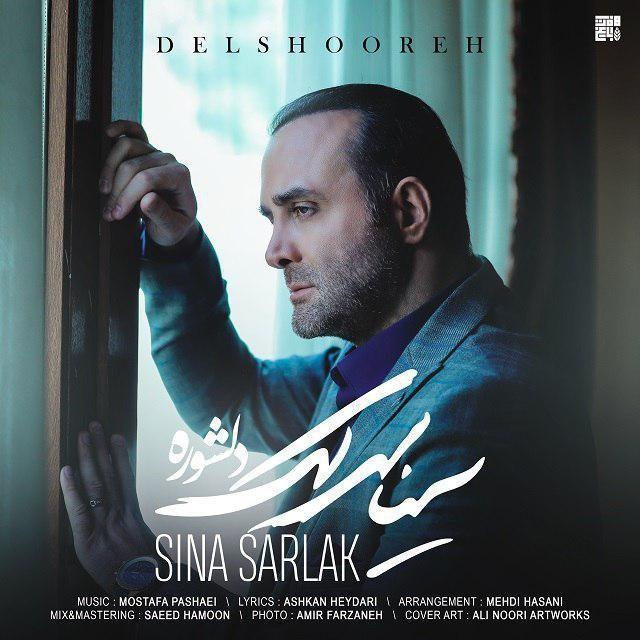Sina Sarlak - Delshooreh - دانلود آهنگ سینا سرلک به نام دلشوره