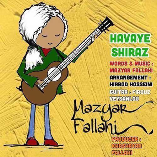 Mazyar Fallahi - Havaye Shiraz - دانلود آهنگ مازیار فلاحی به نام هوای شیراز