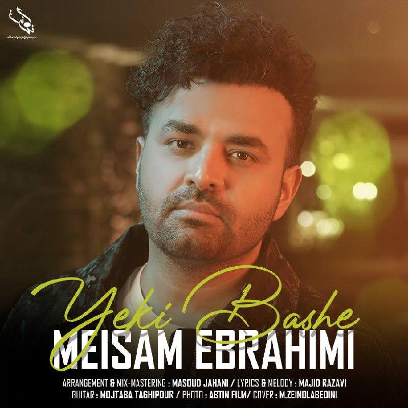 Meysam Ebrahimi - Yeki Bashe - دانلود آهنگ میثم ابراهیمی به نام یکی باشه