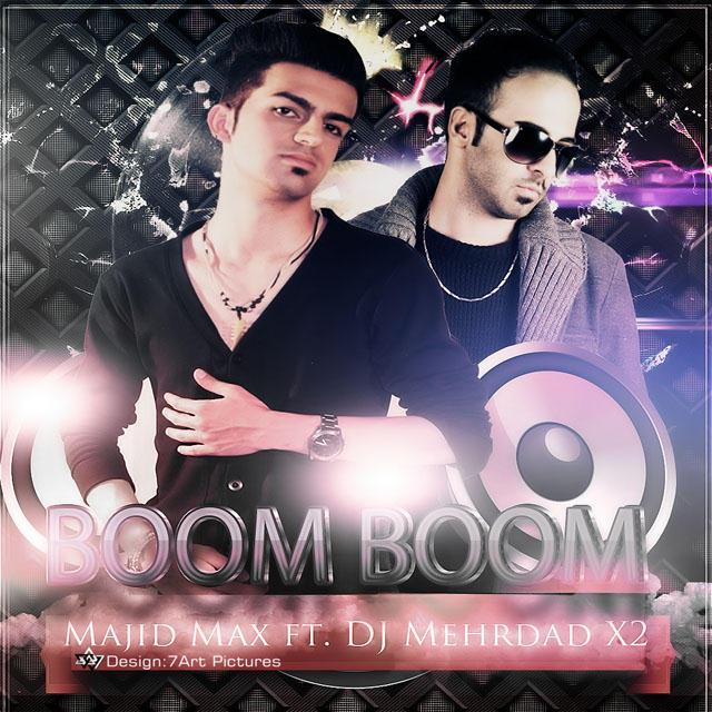 Majid Max – Boom Boom (Ft Mehrdad x2)