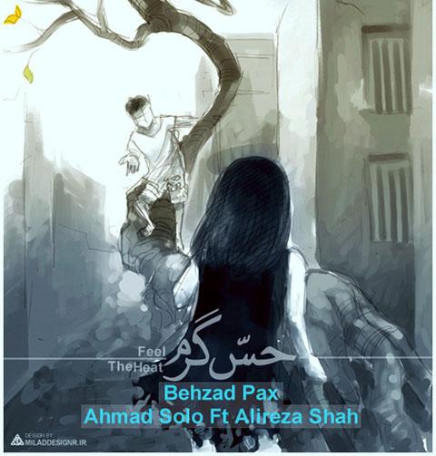 Behzad Mahdavi – Hes Garm (& Ahmad Solo Ft Alireza Shah)