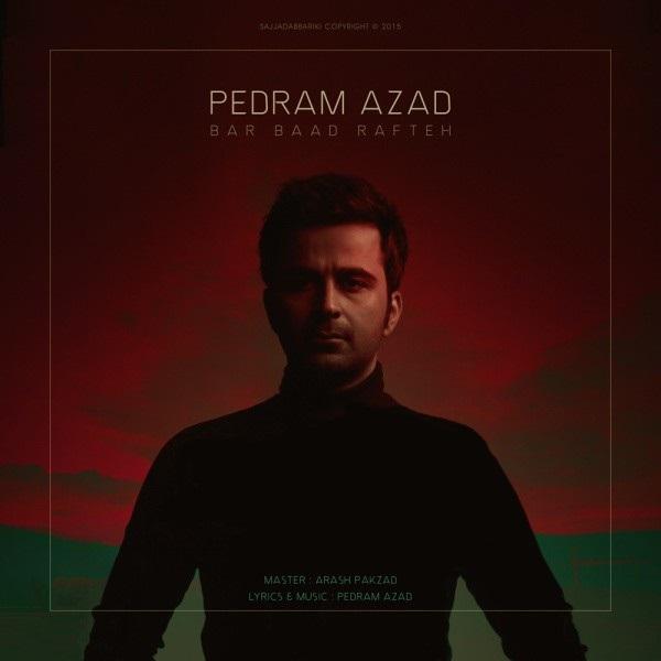 Pedram Azad – Bar Baad Rafteh