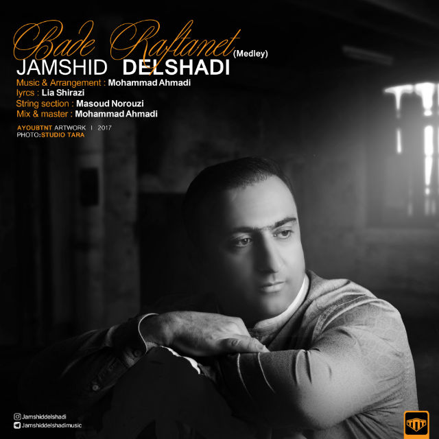 Jamshid Delshadi – Bade Raftanet (New Version)