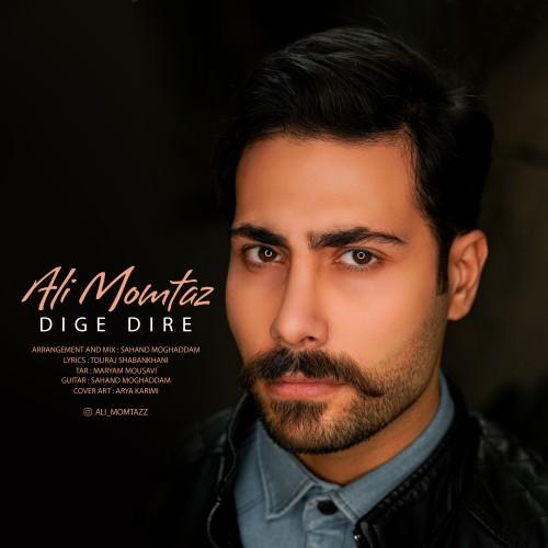 Ali Momtaz – Dige Dire